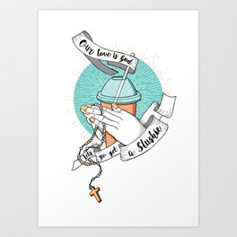 Our love is God Art Print