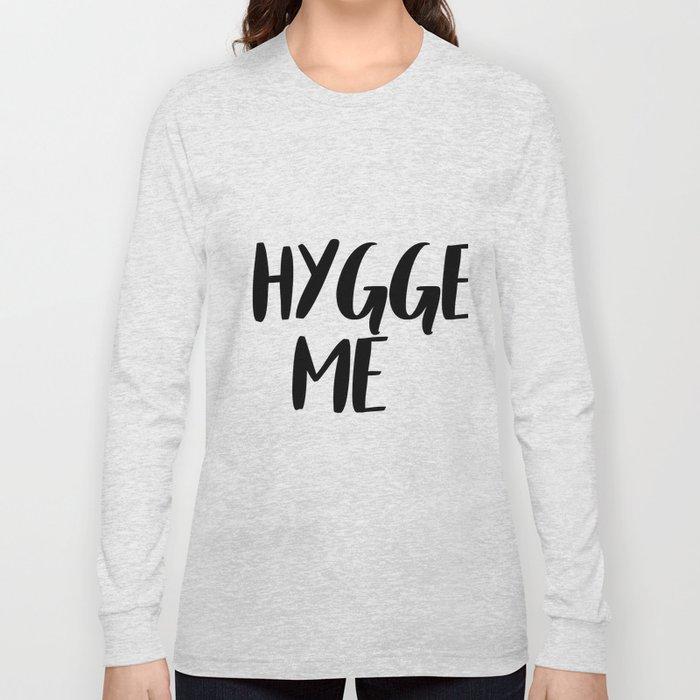 Hygge me Long Sleeve T-shirt