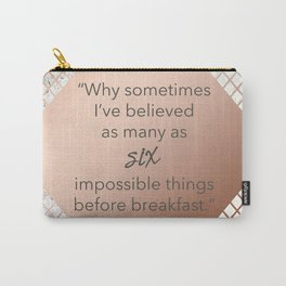 Copper & Marble Quote - Six Impossible Things Carry-All Pouch