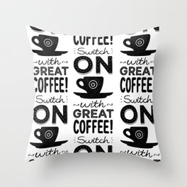 Switch On With Great Coffee! Throw Pillow