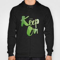 Just Keep On Hoody