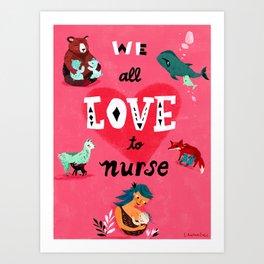We All Love To Nurse Art Print