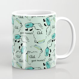 Click your Mouser! Coffee Mug