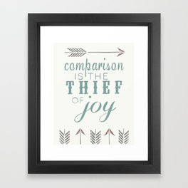 Comparison is the Thief of Joy Framed Art Print