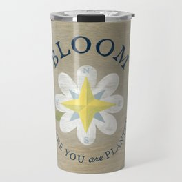 Bloom Where You Are Planted Travel Mug