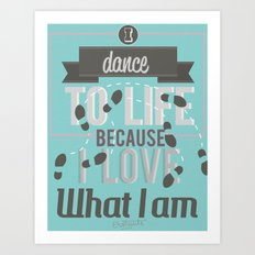 Dance to life Art Print