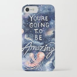 you're going to be amazing iPhone Case