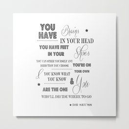 You Have Brains In Your Head Dr Seuss Quote Metal Print