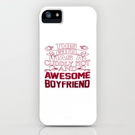 This Girl has an Awesome Boyfriend iPhone Case
