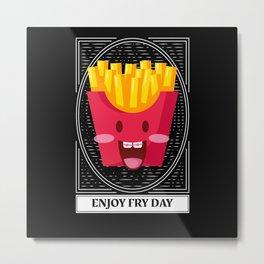French Saying French Fries Fri Day Metal Print
