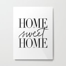HOME SWEET HOME by Dear Lily Mae Metal Print
