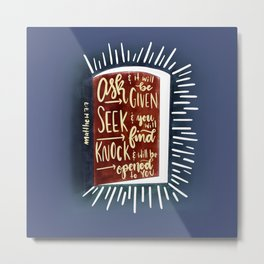 Matthew 7:7 - Ask and the door will be opened Metal Print