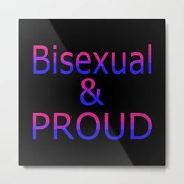 Bisexual and Proud (black bg) Metal Print