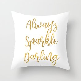 Gold Always Sparkle Darling Throw Pillow
