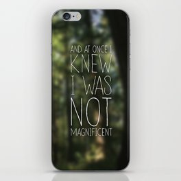 I Was Not Magnificent iPhone Skin