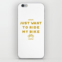 Just want to ride my bike iPhone Skin