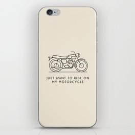 Triumph - Just want to ride on my motorcycle iPhone Skin