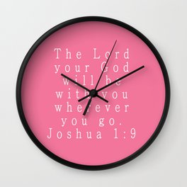 The Lord Your God Will Be With You Wherever You Go Joshua 1:9 Wall Clock