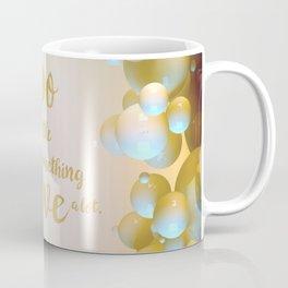 Do a little... Coffee Mug