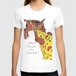 Don't touch cat's pizza T-shirt