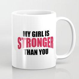 My Girl Stronger You Gym Quote Coffee Mug