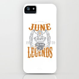Birthday Celebration Party Gift June The Birth Of Legends Birth Anniversary iPhone Case