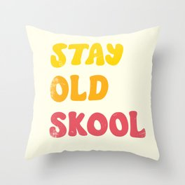 Stay Old Skool Throw Pillow