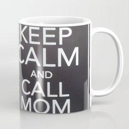 Keep Calm and Call Mom Coffee Mug