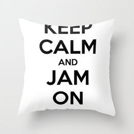 Keep Calm and Jam On Throw Pillow