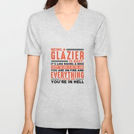 Being a Glazier Is Easy Shirt Everything On Fire Unisex V-Neck