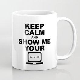 Keep calm and show me your code Coffee Mug