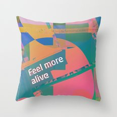 Feel More Alive Throw Pillow