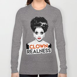 """Clown Realness"" Bianca Del Rio, RuPaul's Drag Race Queen Long Sleeve T-shirt"