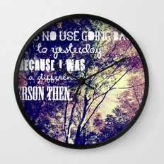 It's no use going back to yesterday... Wall Clock