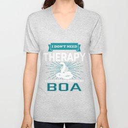 I Dont Need Therapy - BOAS Unisex V-Neck
