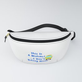 I Dont Belong Here Funny School Fanny Pack