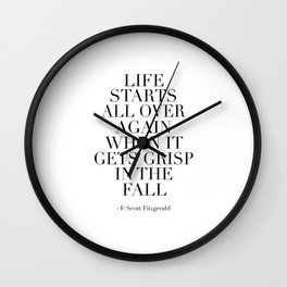 life stars all over again when it gets grisp in the fall,f scott fitzgerald,great gatsby party, Wall Clock