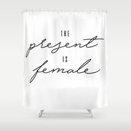Present is Female Shower Curtain
