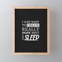 CREATE DOPE SHIT & SLEEP Framed Mini Art Print