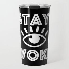 Stay Woke Travel Mug
