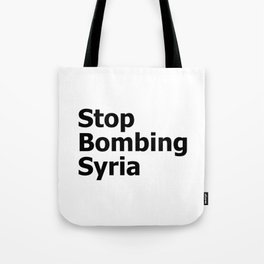 Stop Bombing Syria Tote Bag