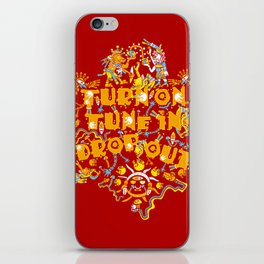 Turn On Tune In Drop Out  iPhone Skin