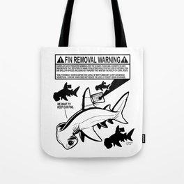 FIN REMOVAL WARNING LABEL - #stopsharkfinning Tote Bag