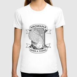 Arowana Miss A Thing T-shirt