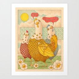 Motivational Chickens Art Print