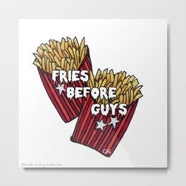Fries B 4 Guys Metal Print