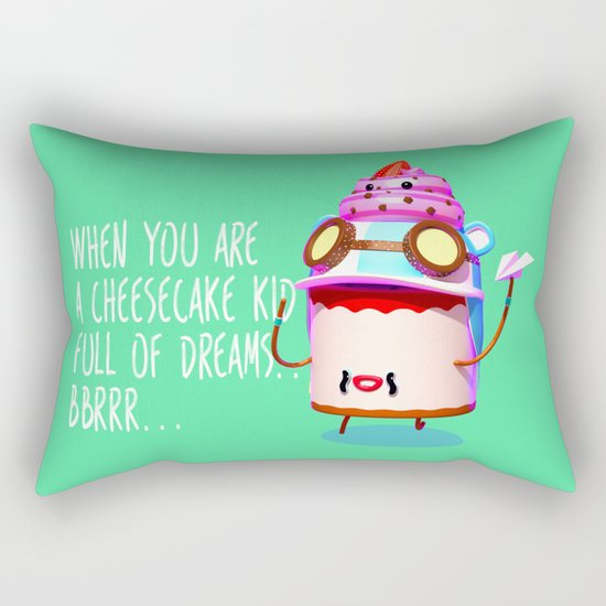 When you are a cheesecake kid full of dreams Rectangular Pillow