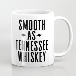 WHISKEY GIFT IDEA, Smooth As Tennessee Whiskey,Bar Decor,Bar Cart,Party gift,Drink Sign Coffee Mug