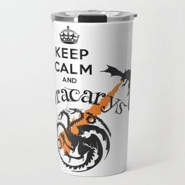 Keep Calm and Drakarys Travel Mug