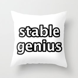 stable genius Throw Pillow